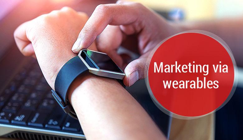 Marketing via wearables